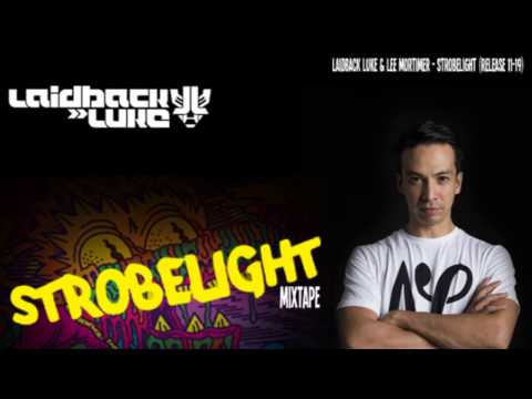 Laidback Luke - Strobelight mixtape