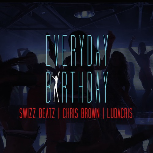 Swizz Beatz ft.Ludacris & Chris Brown – Everyday Birthday