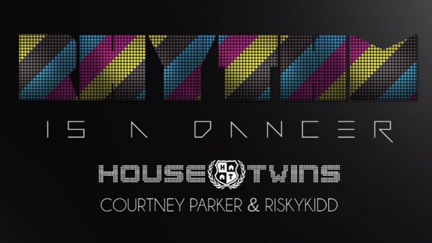 Rythm is a dancer - HouseTwins - Courtney & Riskykidd