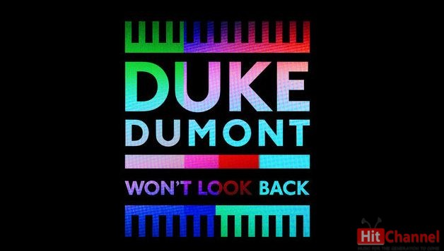Duke Dumont – Won't Look Back | Νέο Τραγούδι