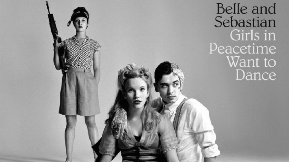 Belle And Sebastian / Girls In Peacetime Want To Dance