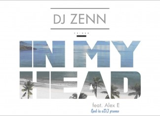 Νέο single: DJ Zenn feat. Alex E - In My Head