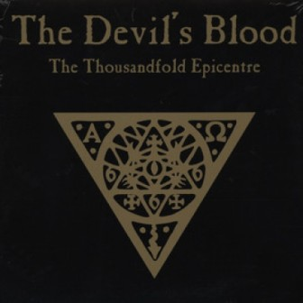 The Devil's Blood- The Thousandfold Epicentre