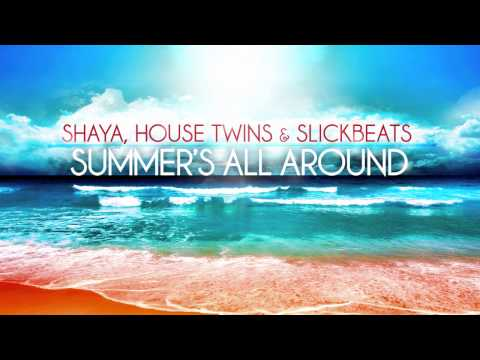 Shaya, HouseTwins & Slick Beats – Summer's All Around (New single)