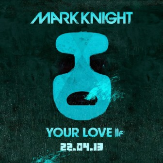 mark-knight-your-love