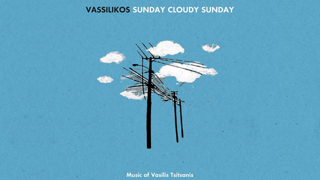 Βασιλικός Vassilikos - Sunday Cloudy Sunday