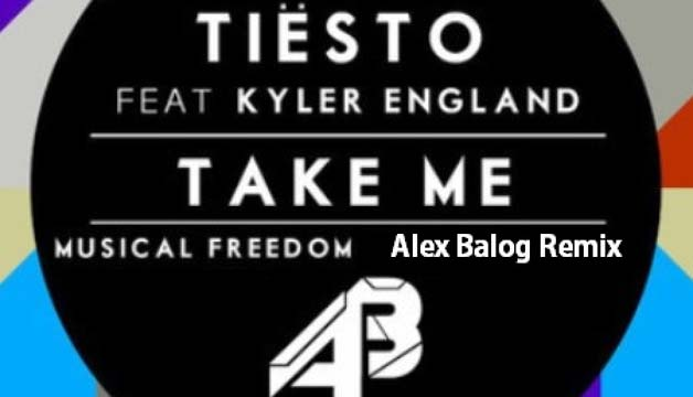 Tiësto ft. Kyler England - Take Me (Alex Balog Remix)