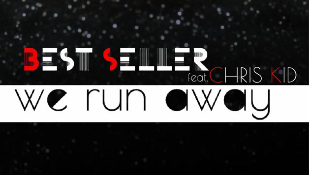 Best Seller feat Chris Kid - We run away