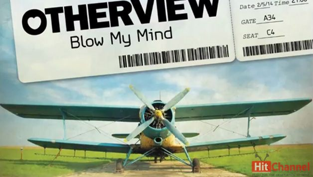 OtherView - Blow My Mind