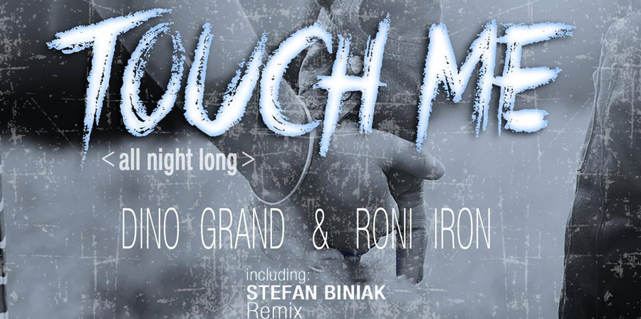 Roni iron & Dino Grand - Touch Me (All Night Long)