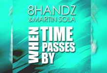 """8Handz & Martin Sola """"When Time Passes By"""""""