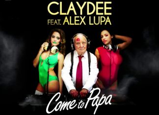 "Claydee ""Come To Papa"",Νέο single σε συνεργασία με τον αδερφό του, Alex Lupa!"