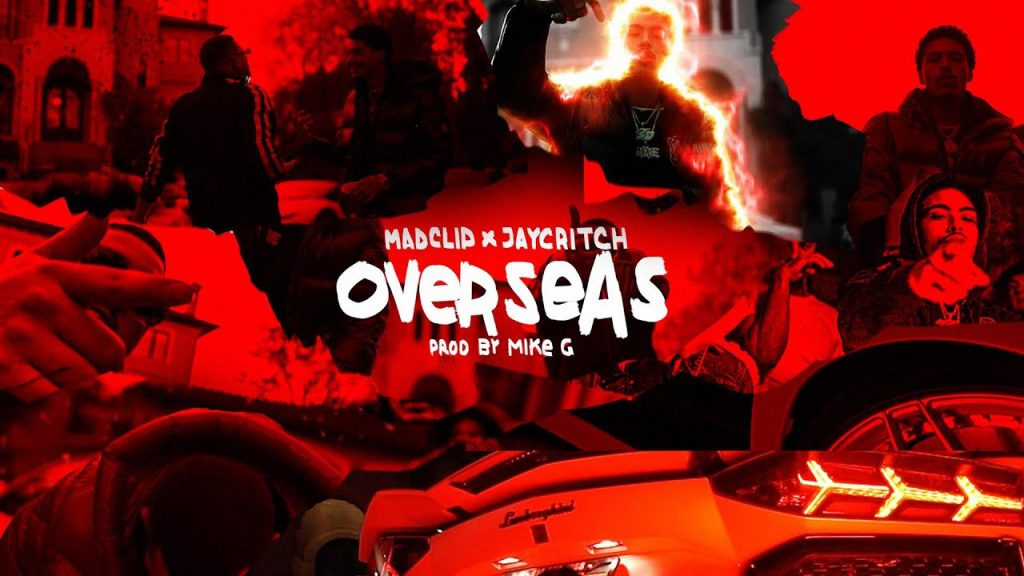 Mike G Mad Clip Jay Critch Overseas video