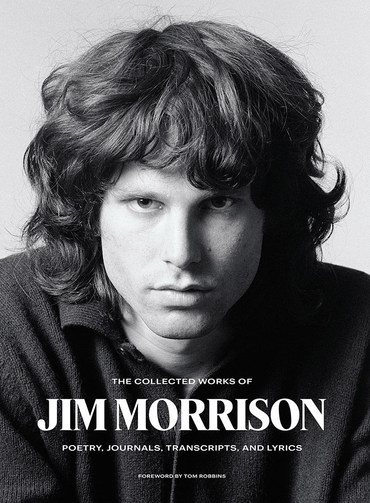 The Collected Works of Jim Morrison: Poetry, Journals, Transcripts and Lyrics
